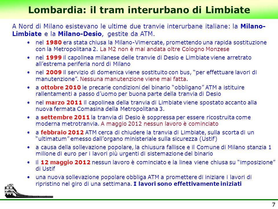 77 Lombardia: il tram interurbano di Limbiate A Nord di Milano esistevano le ultime due tranvie interurbane italiane: la Milano- Limbiate e la Milano-Desio, gestite da ATM.