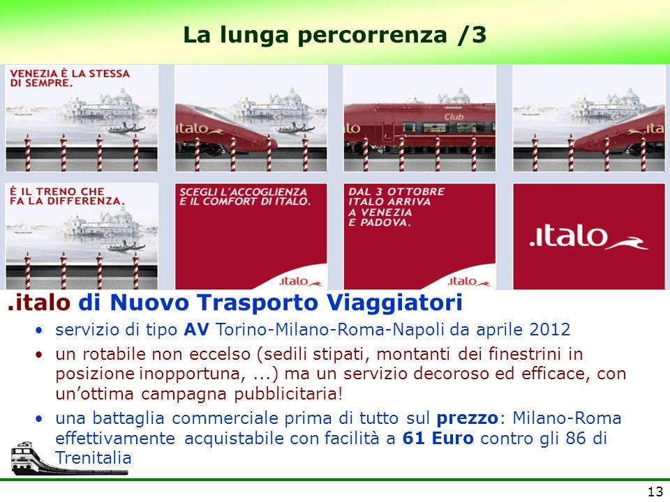 13 La lunga percorrenza /3.italo di Nuovo Trasporto Viaggiatori servizio di tipo AV Torino-Milano-Roma-Napoli da aprile 2012 un rotabile non eccelso (