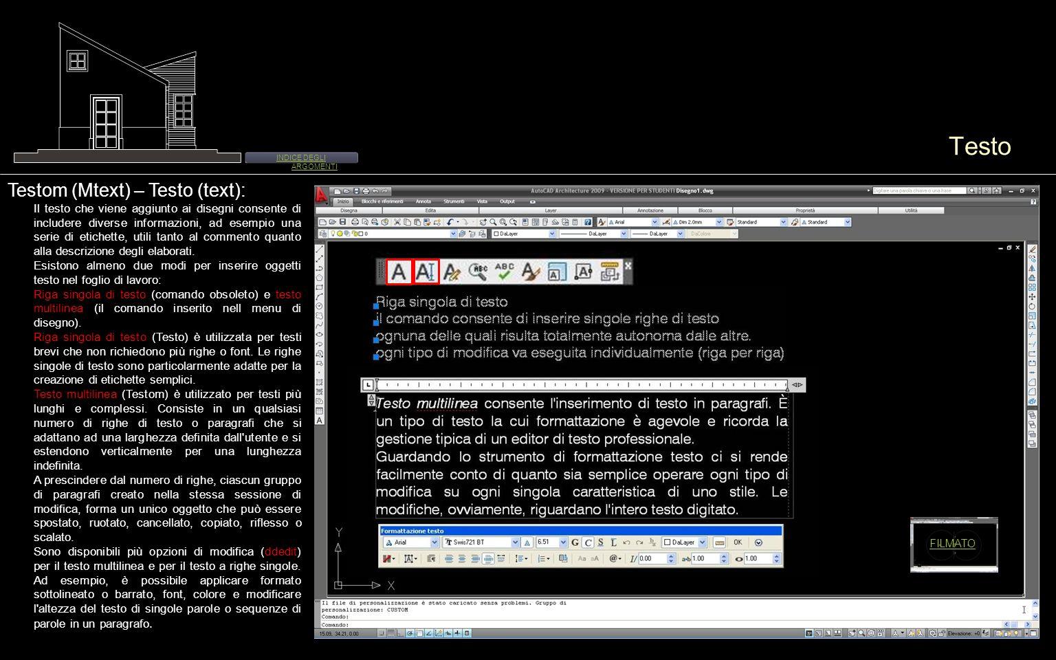 Testo Testom (Mtext) – Testo (text): Il testo che viene aggiunto ai disegni consente di includere diverse informazioni, ad esempio una serie di etiche
