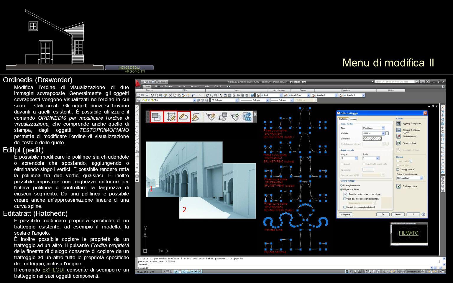 Menu di modifica II Ordinedis (Draworder) Modifica lordine di visualizzazione di due immagini sovrapposte. Generalmente, gli oggetti sovrapposti vengo
