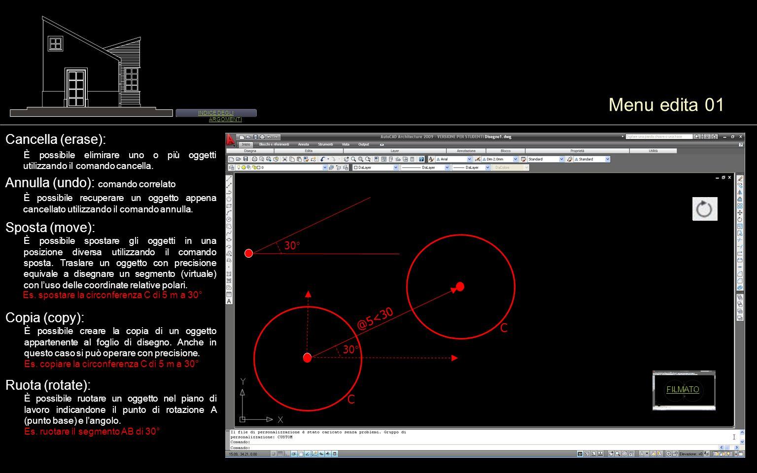 Menu edita 01 Cancella (erase): È possibile elimirare uno o più oggetti utilizzando il comando cancella. Annulla (undo): comando correlato È possibile
