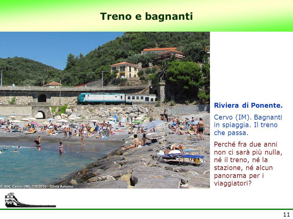 11 Treno e bagnanti Riviera di Ponente. Cervo (IM). Bagnanti in spiaggia. Il treno che passa. Perché fra due anni non ci sarà più nulla, né il treno,