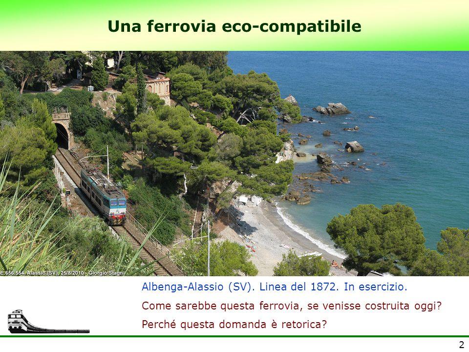2 Una ferrovia eco-compatibile Albenga-Alassio (SV). Linea del 1872. In esercizio. Come sarebbe questa ferrovia, se venisse costruita oggi? Perché que