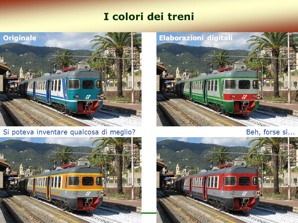 28 I colori dei treniOriginale Beh, forse sì... Elaborazioni digitali Si poteva inventare qualcosa di meglio?