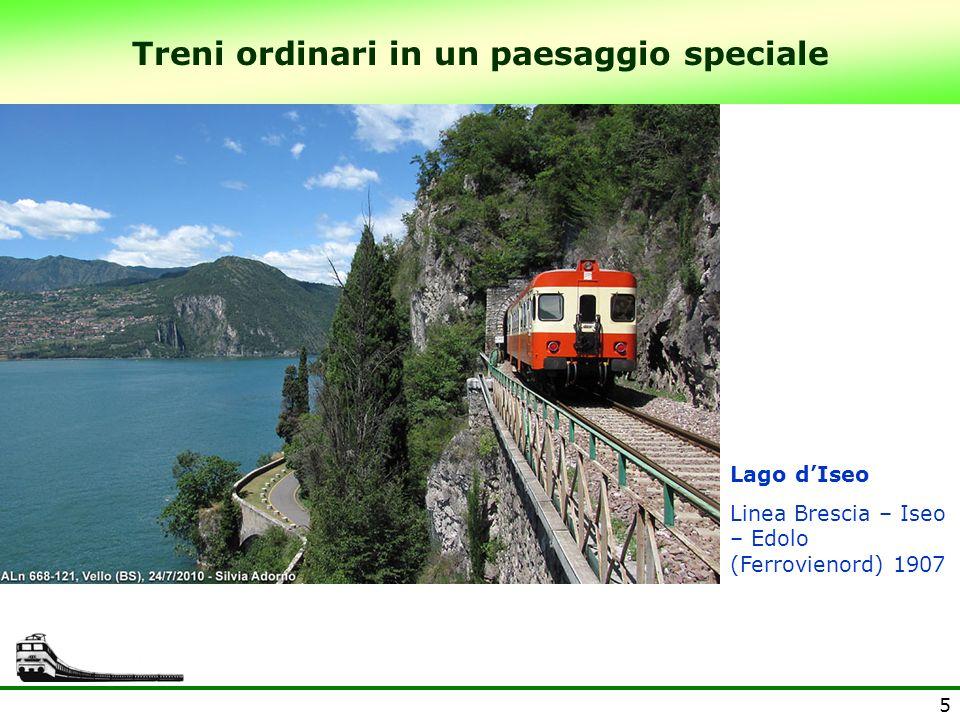 5 Treni ordinari in un paesaggio speciale Lago dIseo Linea Brescia – Iseo – Edolo (Ferrovienord) 1907