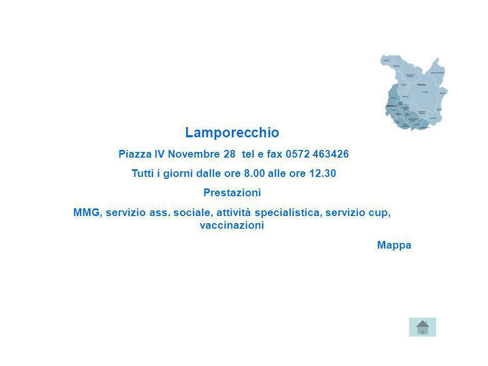 Lamporecchio Piazza IV Novembre 28 tel e fax 0572 463426 Tutti i giorni dalle ore 8.00 alle ore 12.30 Prestazioni MMG, servizio ass. sociale, attività