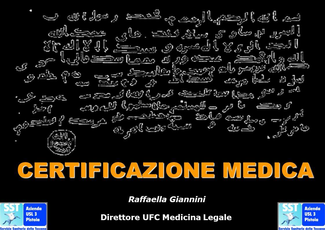 Raffaella Giannini Direttore UFC Medicina Legale CERTIFICAZIONE MEDICA