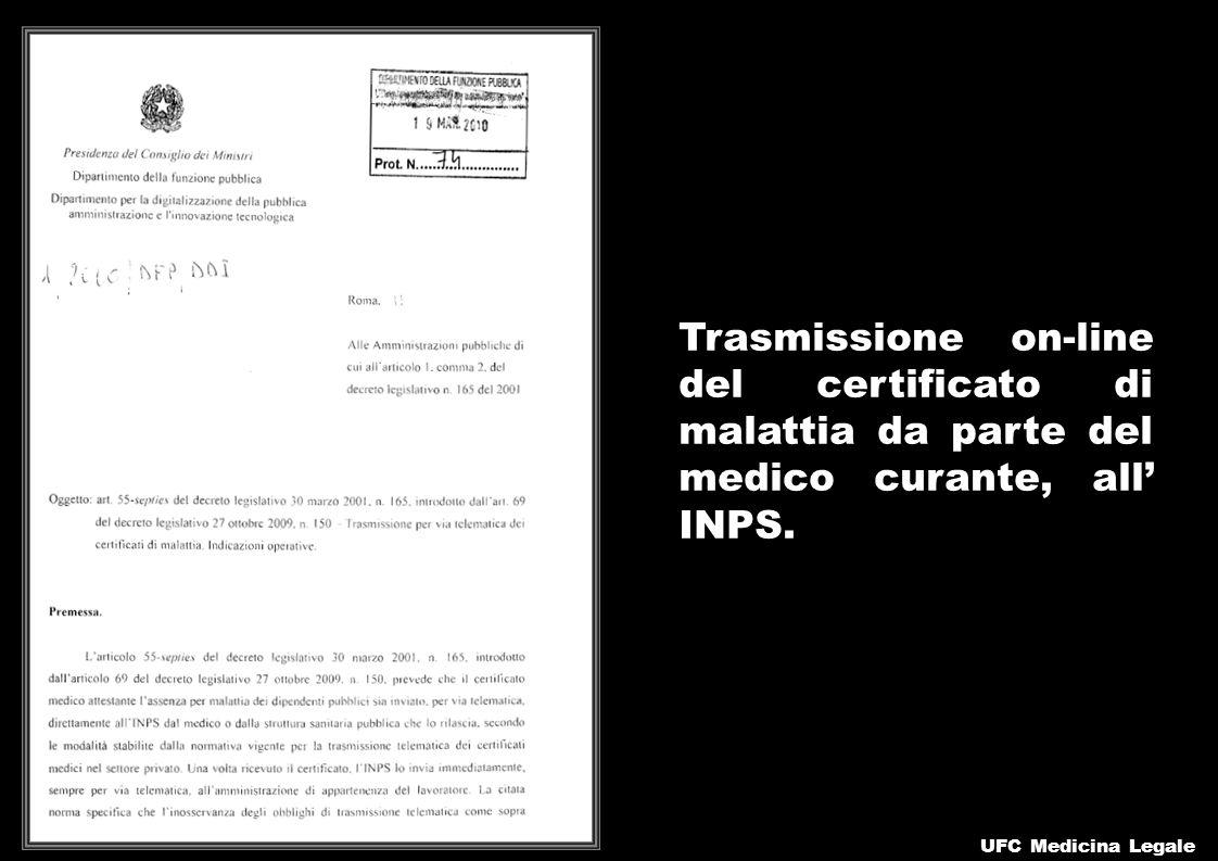UFC Medicina Legale Trasmissione on-line del certificato di malattia da parte del medico curante, all INPS.