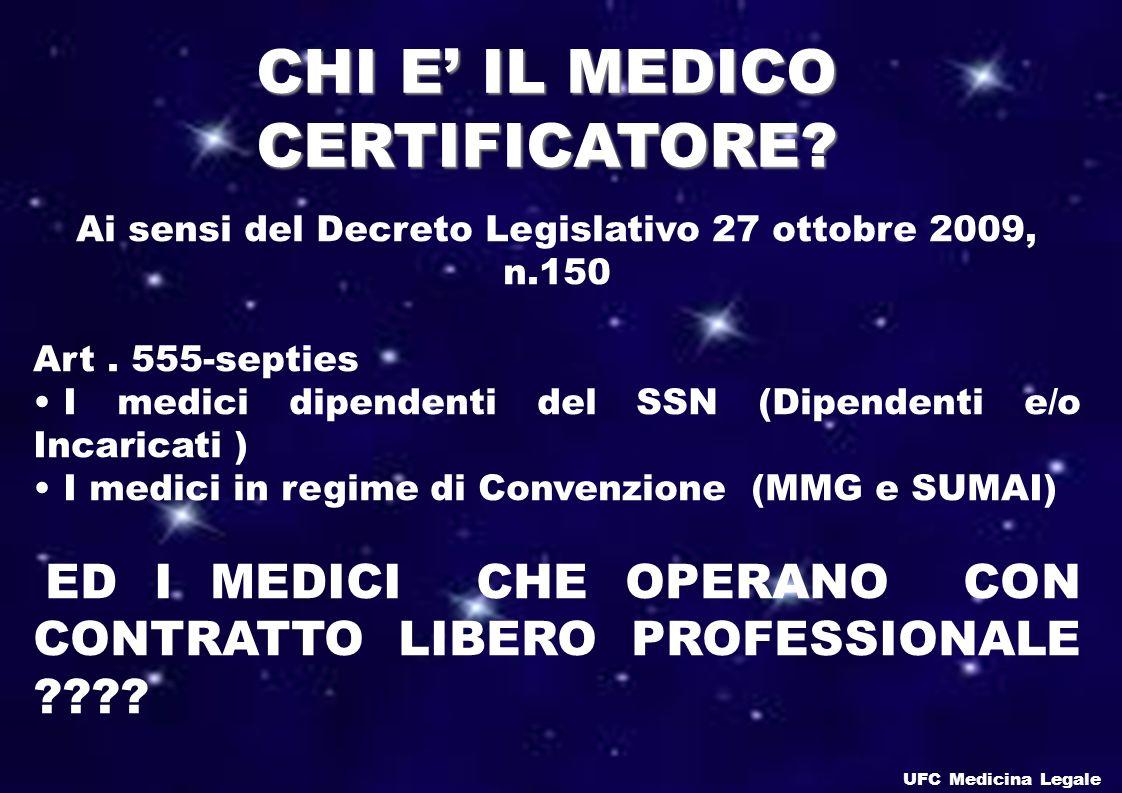 CHI E IL MEDICO CERTIFICATORE.Ai sensi del Decreto Legislativo 27 ottobre 2009, n.150 Art.