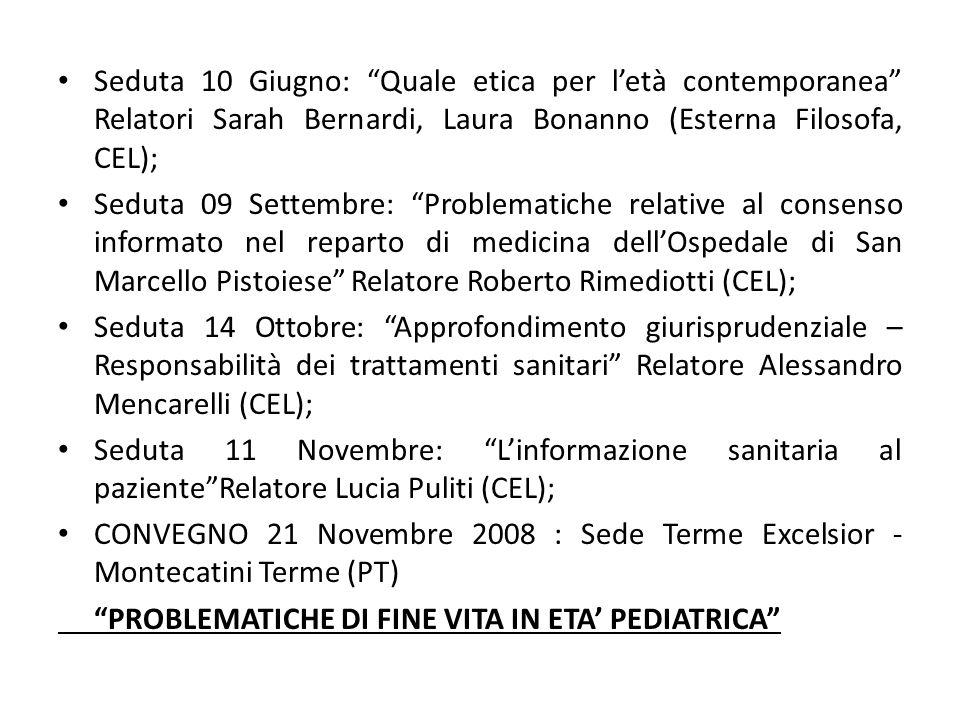 Seduta 10 Giugno: Quale etica per letà contemporanea Relatori Sarah Bernardi, Laura Bonanno (Esterna Filosofa, CEL); Seduta 09 Settembre: Problematich
