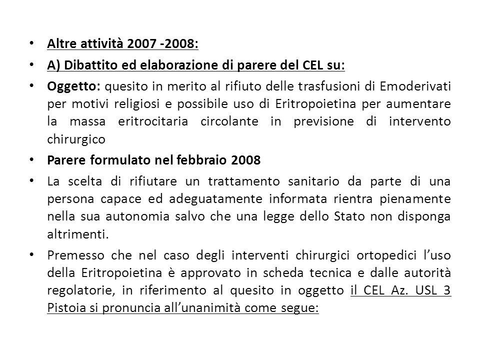 Altre attività 2007 -2008: A) Dibattito ed elaborazione di parere del CEL su: Oggetto: quesito in merito al rifiuto delle trasfusioni di Emoderivati p