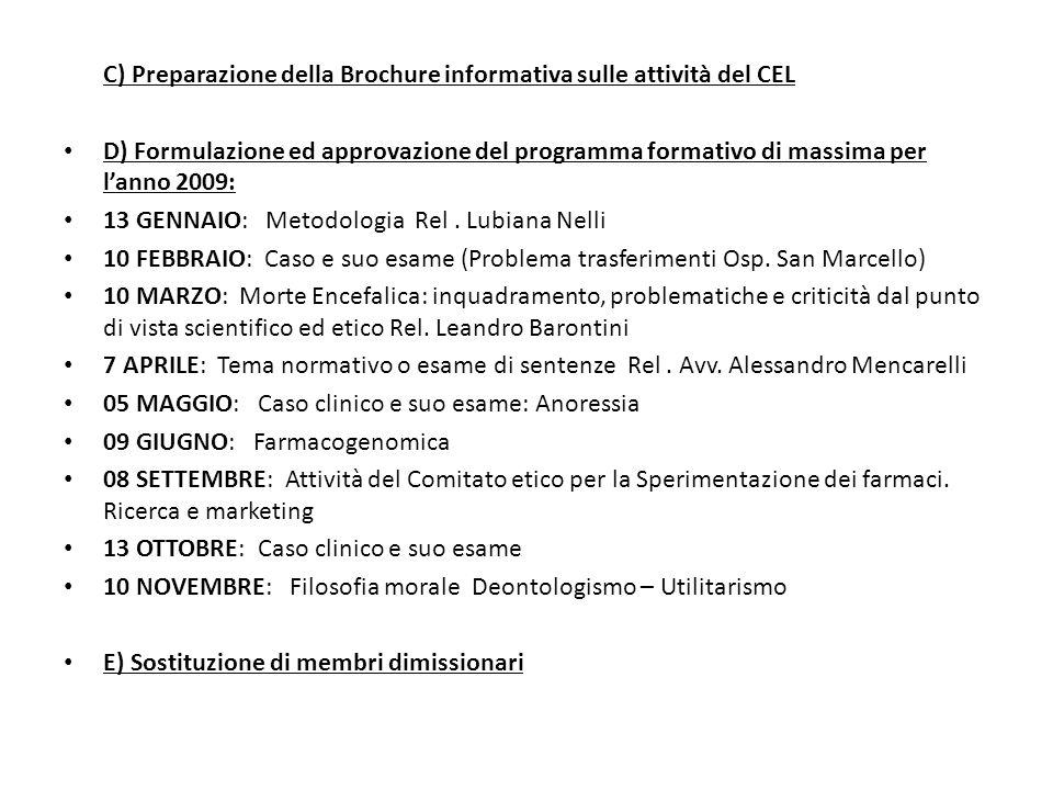 C) Preparazione della Brochure informativa sulle attività del CEL D) Formulazione ed approvazione del programma formativo di massima per lanno 2009: 1