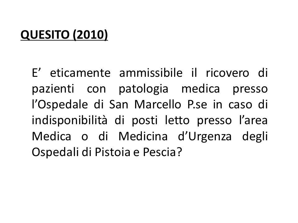 QUESITO (2010) E eticamente ammissibile il ricovero di pazienti con patologia medica presso lOspedale di San Marcello P.se in caso di indisponibilità