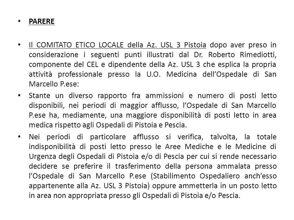 PARERE Il COMITATO ETICO LOCALE della Az. USL 3 Pistoia dopo aver preso in considerazione i seguenti punti illustrati dal Dr. Roberto Rimediotti, comp