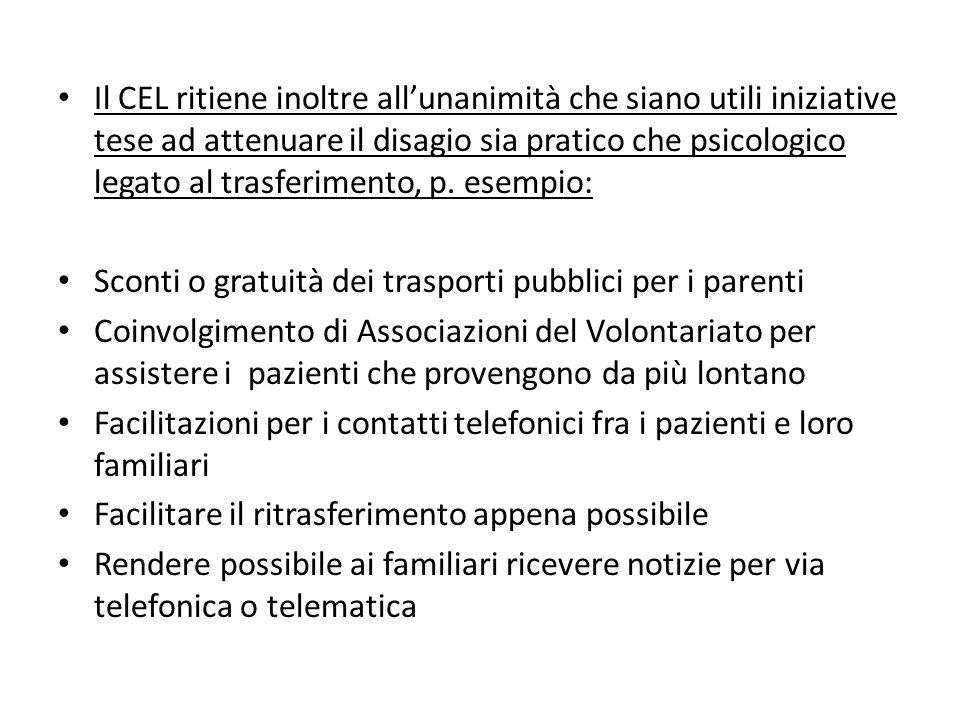 Il CEL ritiene inoltre allunanimità che siano utili iniziative tese ad attenuare il disagio sia pratico che psicologico legato al trasferimento, p. es