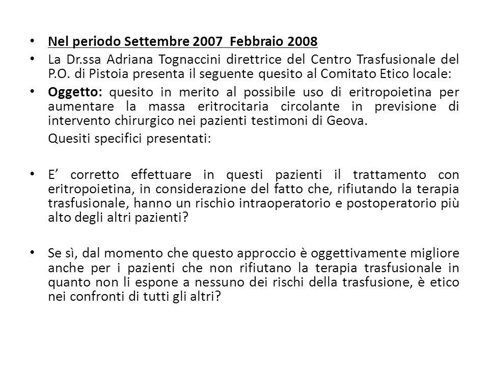 Nel periodo Settembre 2007 Febbraio 2008 La Dr.ssa Adriana Tognaccini direttrice del Centro Trasfusionale del P.O. di Pistoia presenta il seguente que