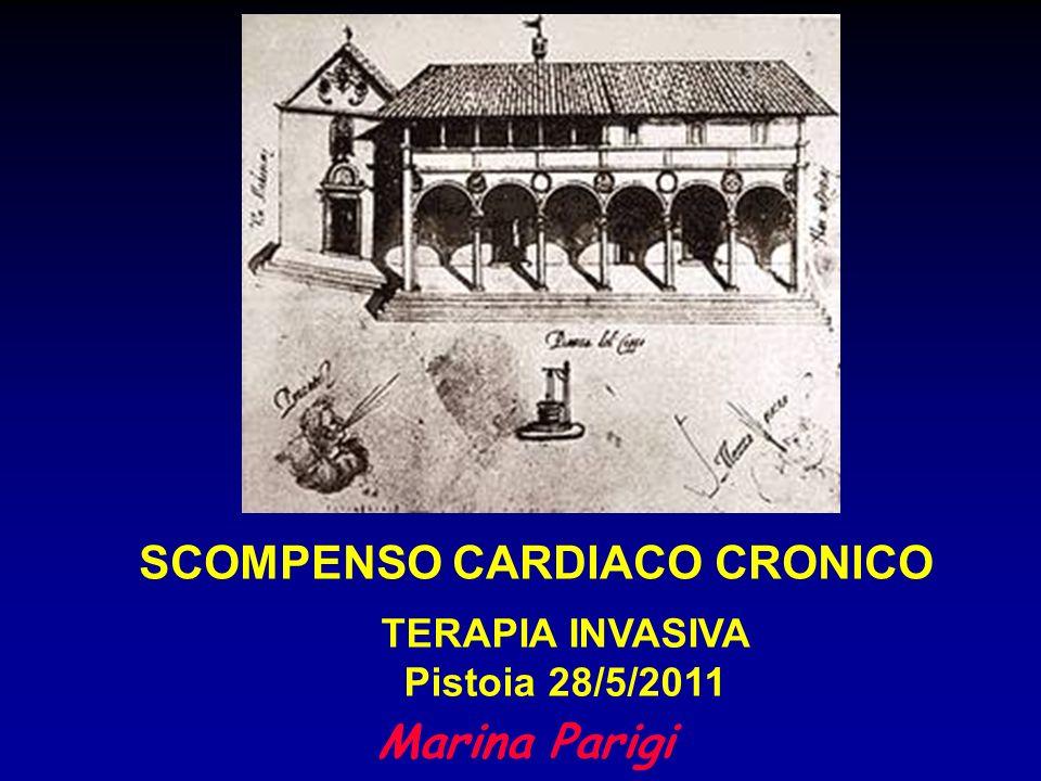 Marina Parigi SCOMPENSO CARDIACO CRONICO TERAPIA INVASIVA Pistoia 28/5/2011