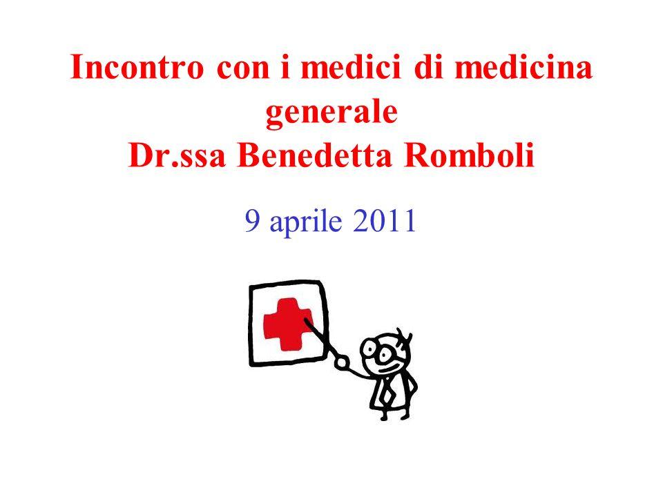 Incontro con i medici di medicina generale Dr.ssa Benedetta Romboli 9 aprile 2011