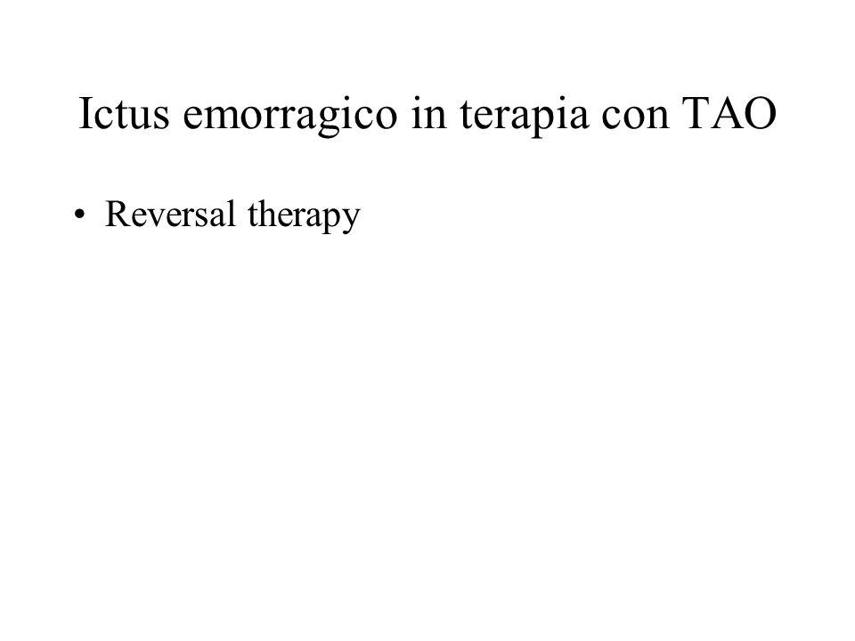 Ictus emorragico in terapia con TAO Reversal therapy