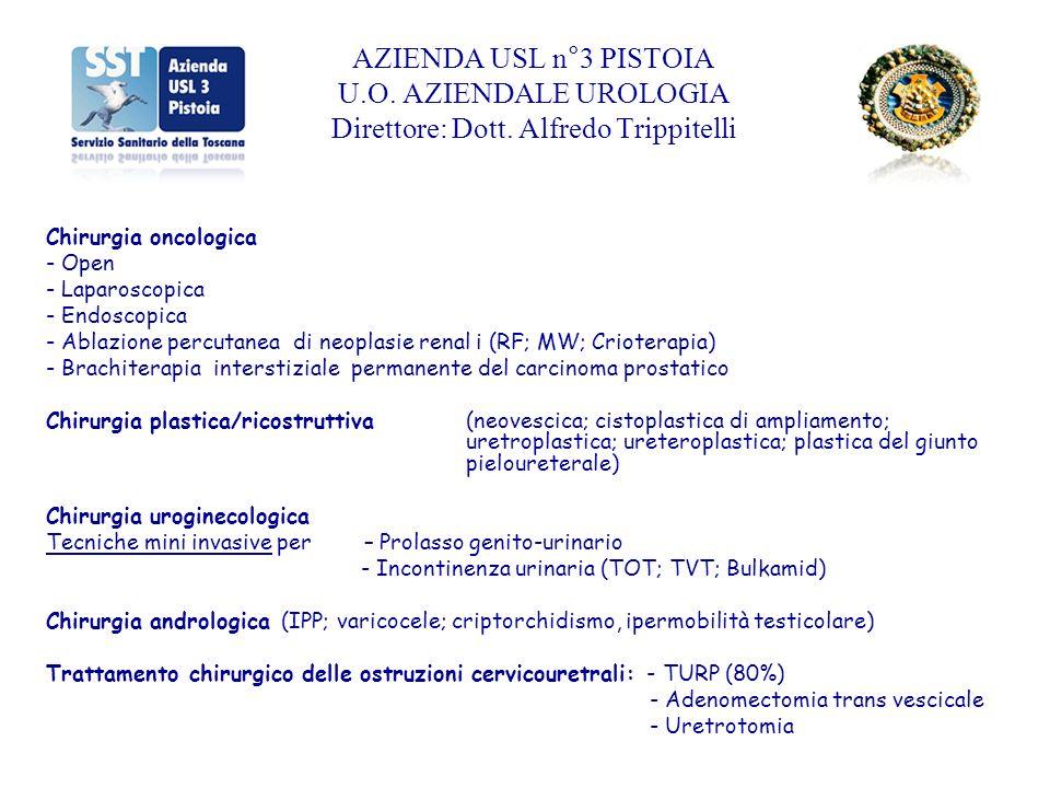 Trattamento della calcolosi: - Litotrissia extracorporea con onde durto (ESWL) - Ureterorenolitotrissia (URLT) - Nefrolitotrissia percutanea (PCNL) Riabilitazione del pavimento pelvico (stress incontinence e mista, dolore pelvico cronico) In regime ambulatoriale vengono eseguiti anche - Piccoli interventi chirurgici - Instillazioni endovescicali (antiblastici, immunomodulatori, antimuscarinici - Gestione e controlli delle urostomie (ambulatori dedicati) AZIENDA USL n°3 PISTOIA U.O.
