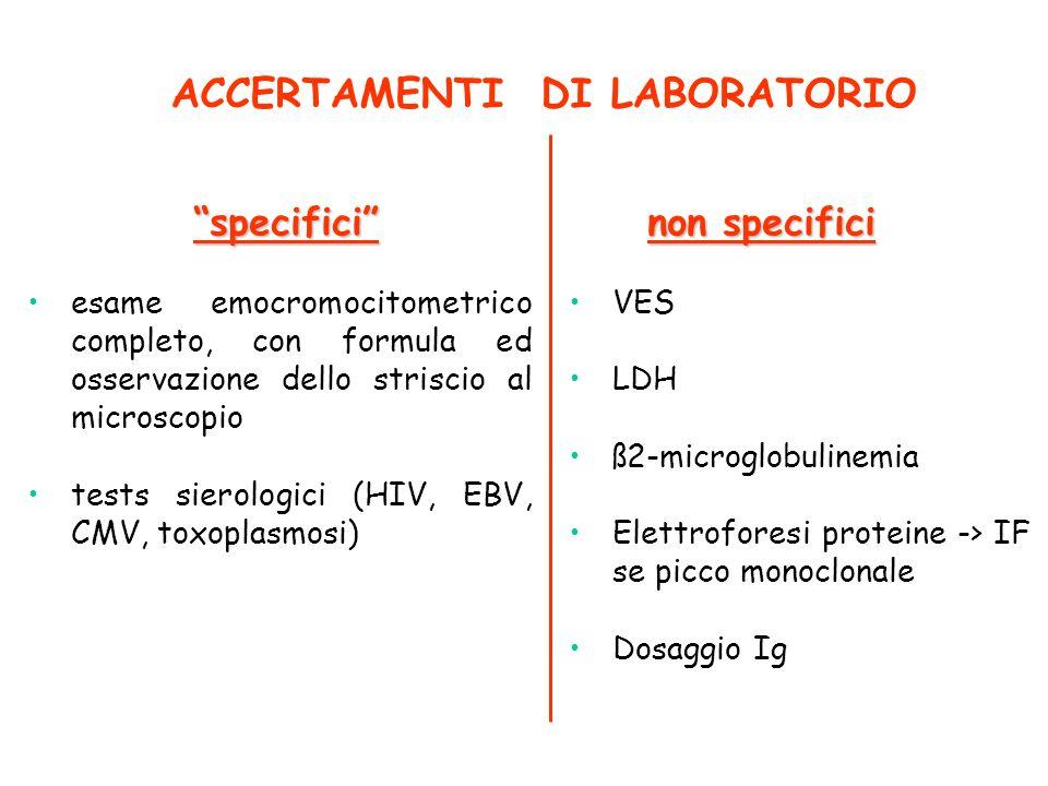 ACCERTAMENTI DI LABORATORIO esame emocromocitometrico completo, con formula ed osservazione dello striscio al microscopio tests sierologici (HIV, EBV,