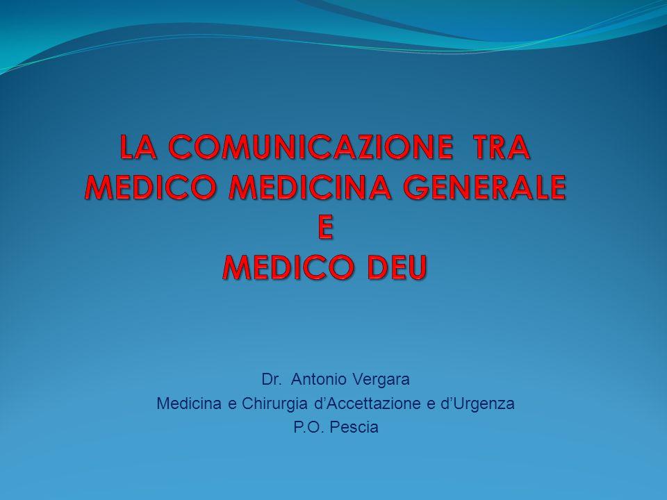 Dr. Antonio Vergara Medicina e Chirurgia dAccettazione e dUrgenza P.O. Pescia