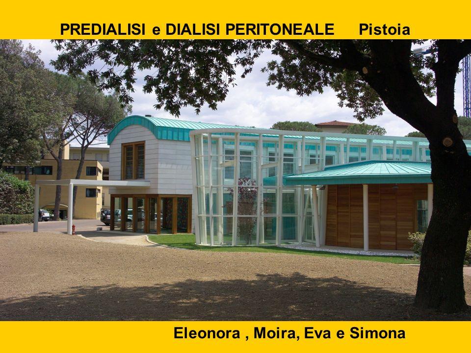 PREDIALISI e DIALISI PERITONEALE Pistoia Eleonora, Moira, Eva e Simona