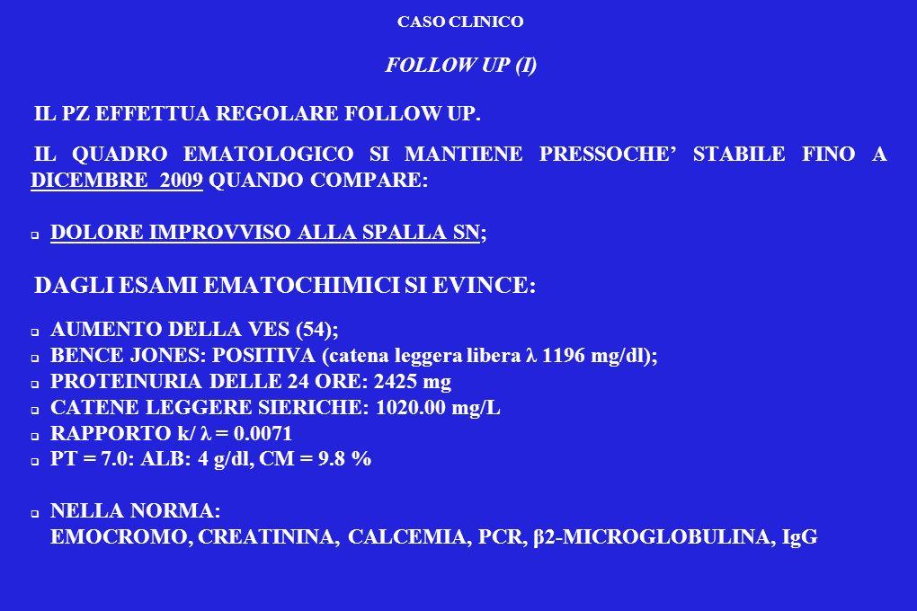 CASO CLINICO RE-STAGING (I) SI RICHIEDE: RX COLONNA CERVICALE-LOMBOSACRALE E SPALLA SN: diffusi segni di osteopenia.