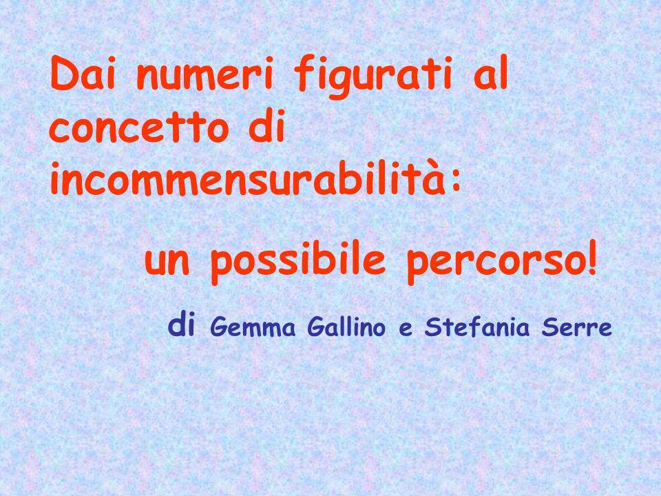 Dai numeri figurati al concetto di incommensurabilità: un possibile percorso.