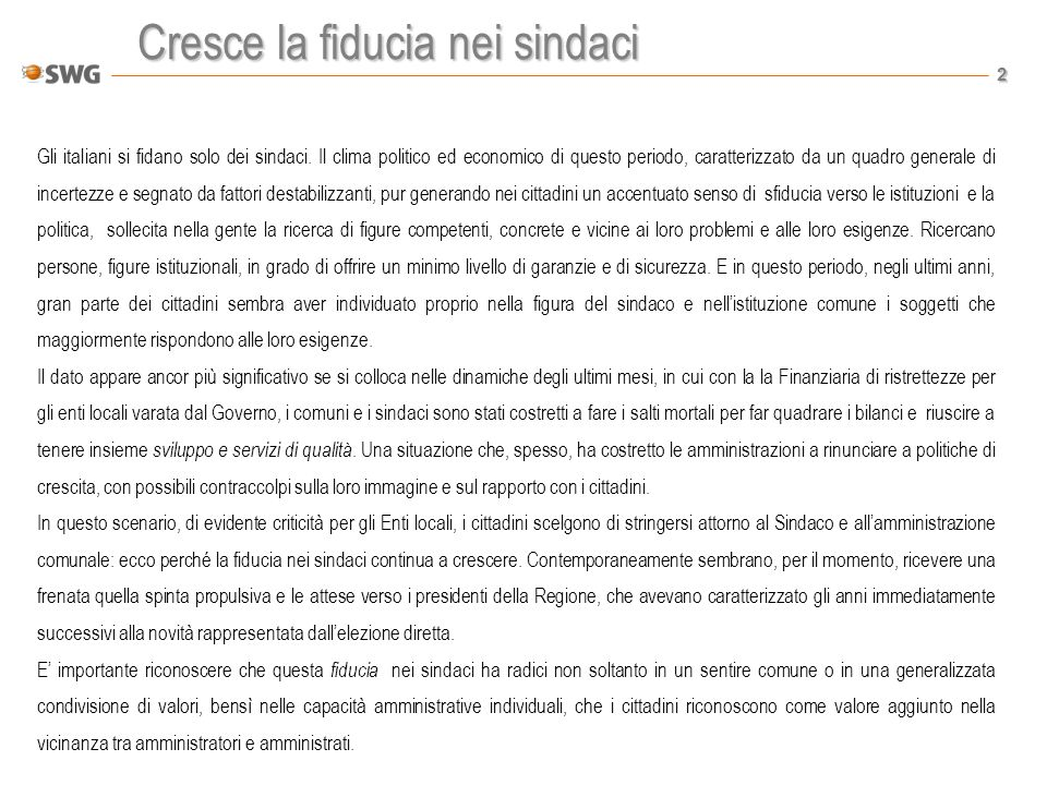 2 Cresce la fiducia nei sindaci Gli italiani si fidano solo dei sindaci.