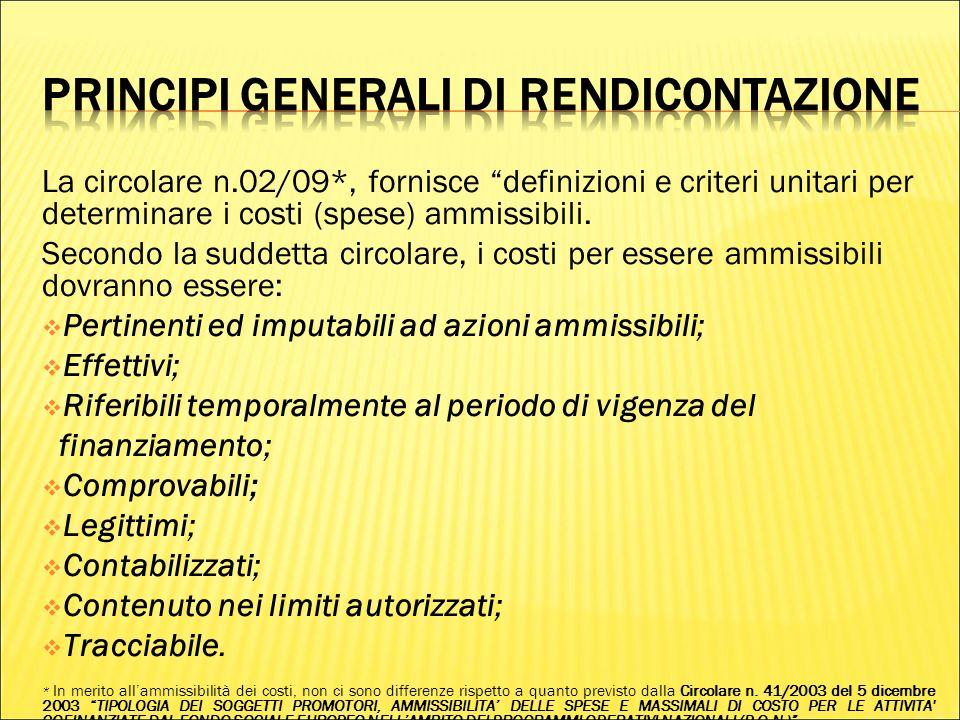 La circolare n.02/09*, fornisce definizioni e criteri unitari per determinare i costi (spese) ammissibili.
