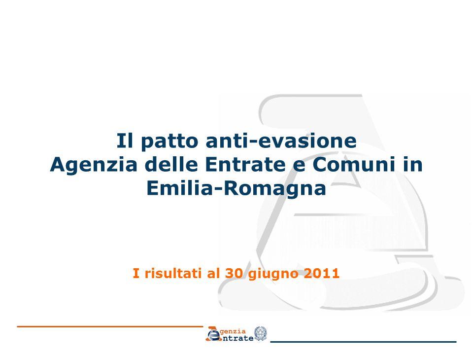 Il patto anti-evasione Agenzia delle Entrate e Comuni in Emilia-Romagna I risultati al 30 giugno 2011