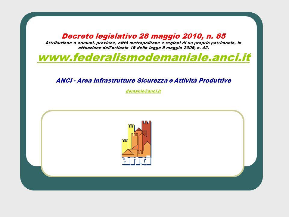 Decreto legislativo 28 maggio 2010, n. 85 Attribuzione a comuni, province, città metropolitane e regioni di un proprio patrimonio, in attuazione dell'