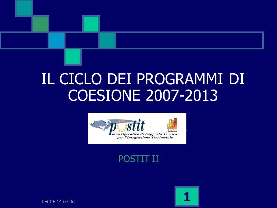 LECCE 14.07.06 1 IL CICLO DEI PROGRAMMI DI COESIONE 2007-2013 POSTIT II