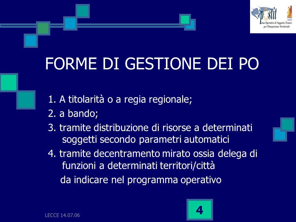 LECCE 14.07.06 4 FORME DI GESTIONE DEI PO 1. A titolarità o a regia regionale; 2.