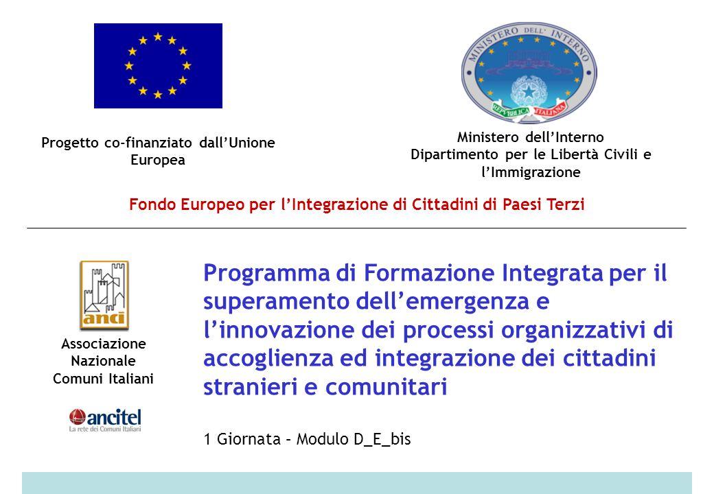 Fondo Europeo per lIntegrazione di Cittadini di Paesi Terzi Programma di Formazione Integrata per il superamento dellemergenza e linnovazione dei processi organizzativi di accoglienza ed integrazione dei cittadini stranieri e comunitari 22 3.