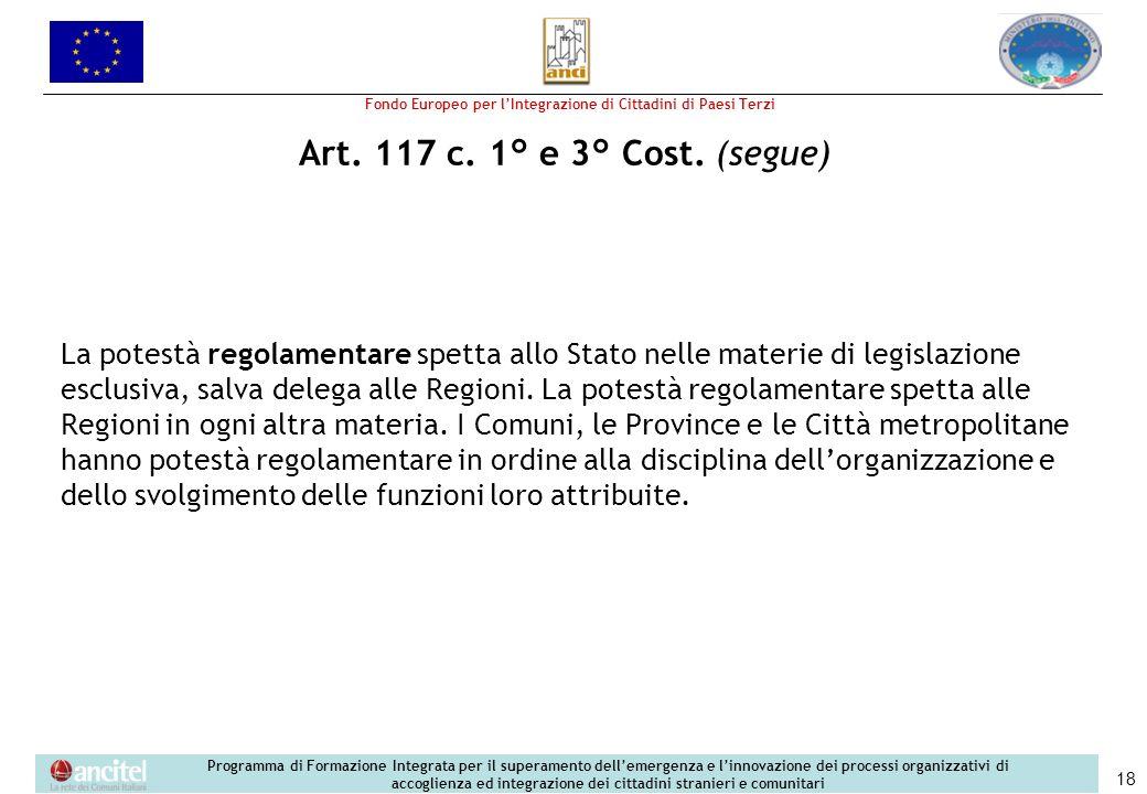 Fondo Europeo per lIntegrazione di Cittadini di Paesi Terzi Programma di Formazione Integrata per il superamento dellemergenza e linnovazione dei processi organizzativi di accoglienza ed integrazione dei cittadini stranieri e comunitari 18 Art.