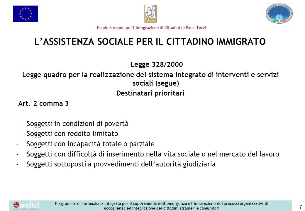 Fondo Europeo per lIntegrazione di Cittadini di Paesi Terzi Programma di Formazione Integrata per il superamento dellemergenza e linnovazione dei processi organizzativi di accoglienza ed integrazione dei cittadini stranieri e comunitari 48 MISURA PER FACILITARE IL SOGGIORNO DI CITTADINI CHE SI FORMANO IN ITALIA All articolo 22, dopo il comma 11 è inserito il seguente: «11-bis.