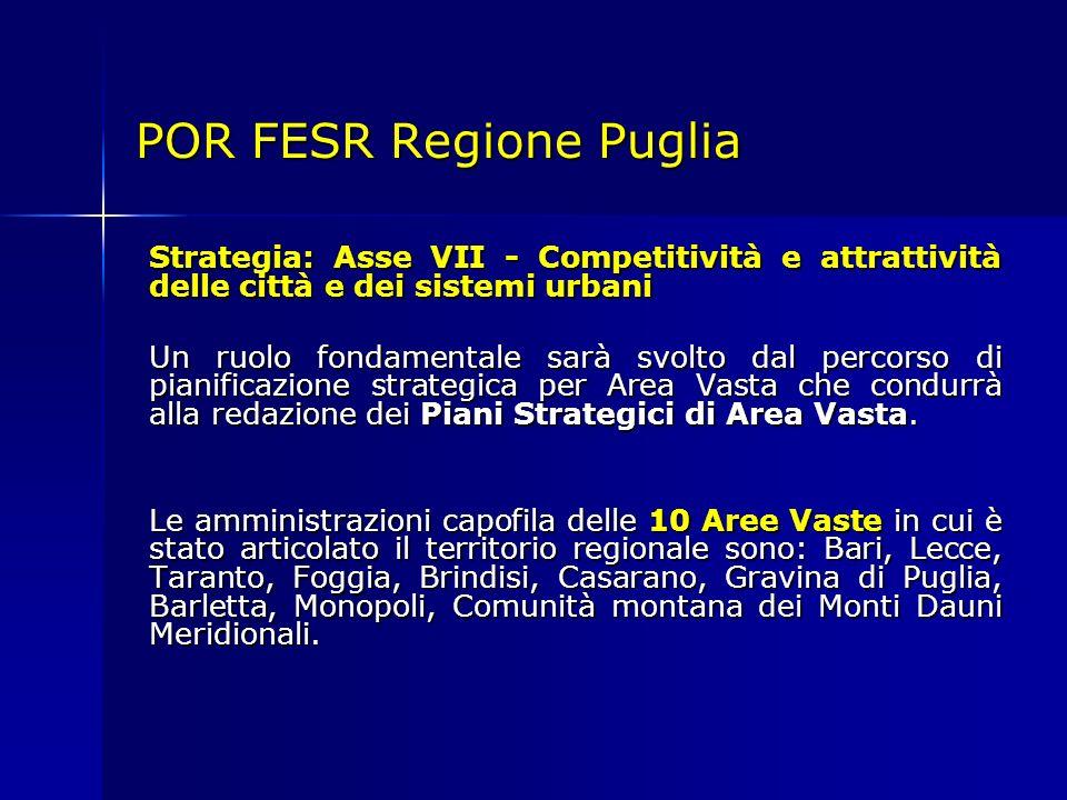 Strategia: Asse VII - Competitività e attrattività delle città e dei sistemi urbani Un ruolo fondamentale sarà svolto dal percorso di pianificazione strategica per Area Vasta che condurrà alla redazione dei Piani Strategici di Area Vasta.