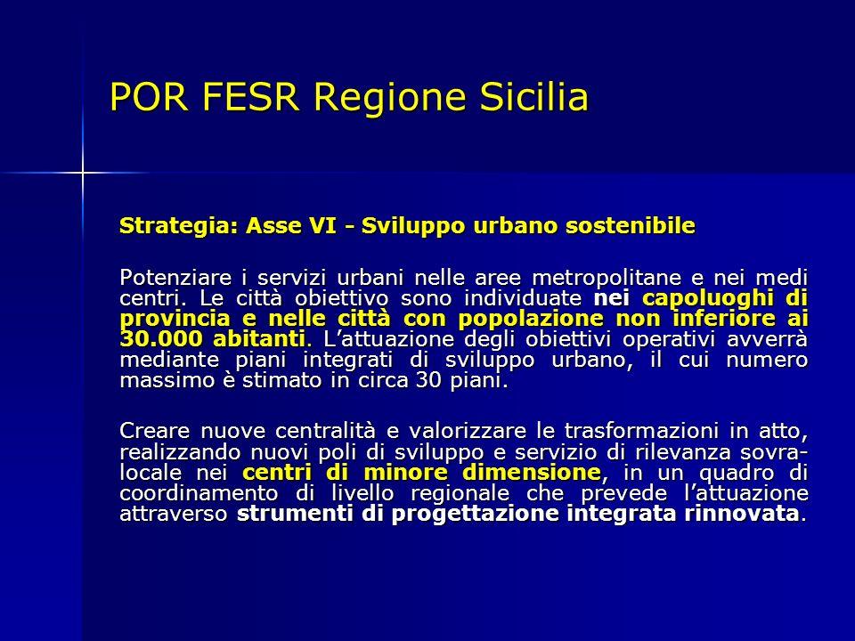 Strategia: Asse VI - Sviluppo urbano sostenibile Potenziare i servizi urbani nelle aree metropolitane e nei medi centri.