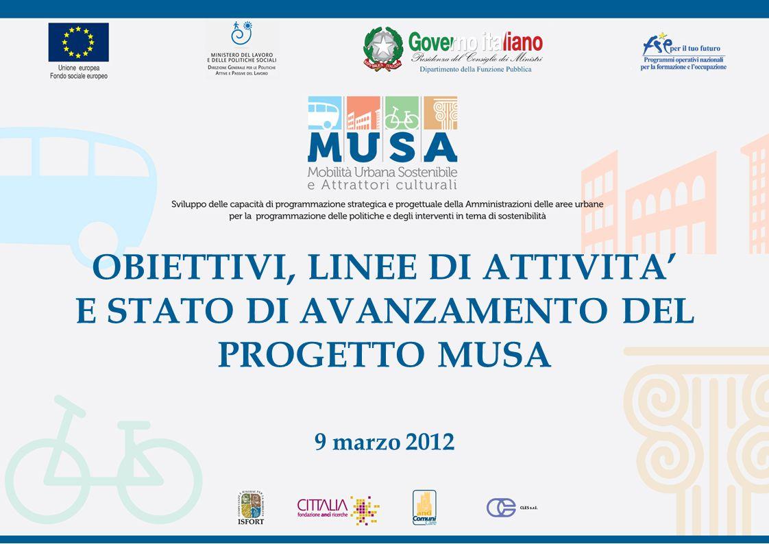 OBIETTIVI, LINEE DI ATTIVITA E STATO DI AVANZAMENTO DEL PROGETTO MUSA 9 marzo 2012