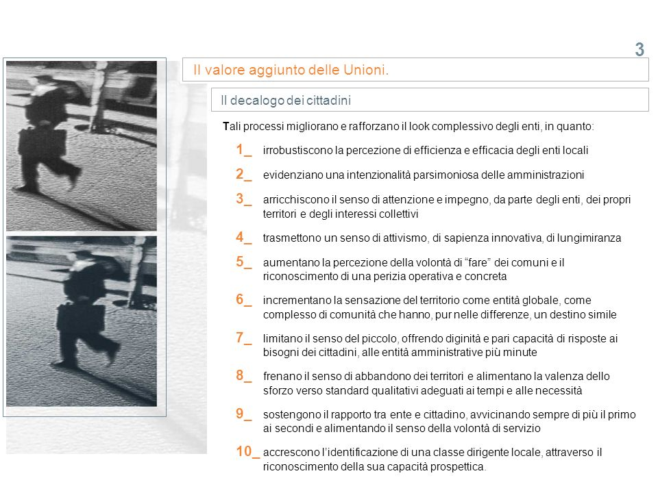 4 Le sfide per le Unioni Il quadro complessivo: amministratori e amministrati a confronto La prima è quella del paradigma dellidentità.