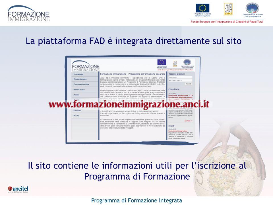 La piattaforma FAD è integrata direttamente sul sito Il sito contiene le informazioni utili per liscrizione al Programma di Formazione