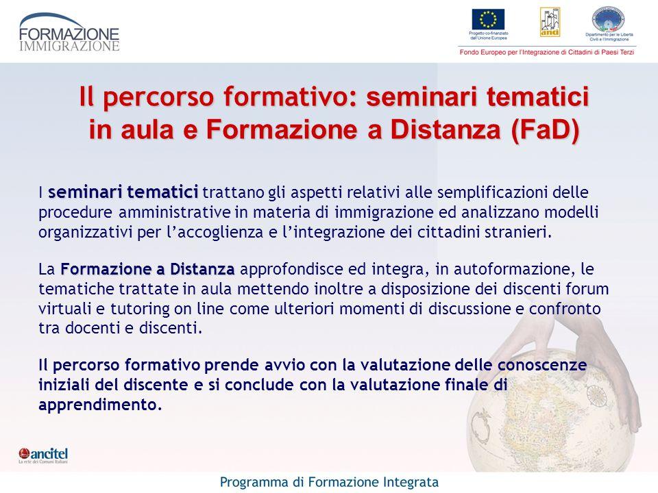 seminari tematici I seminari tematici trattano gli aspetti relativi alle semplificazioni delle procedure amministrative in materia di immigrazione ed