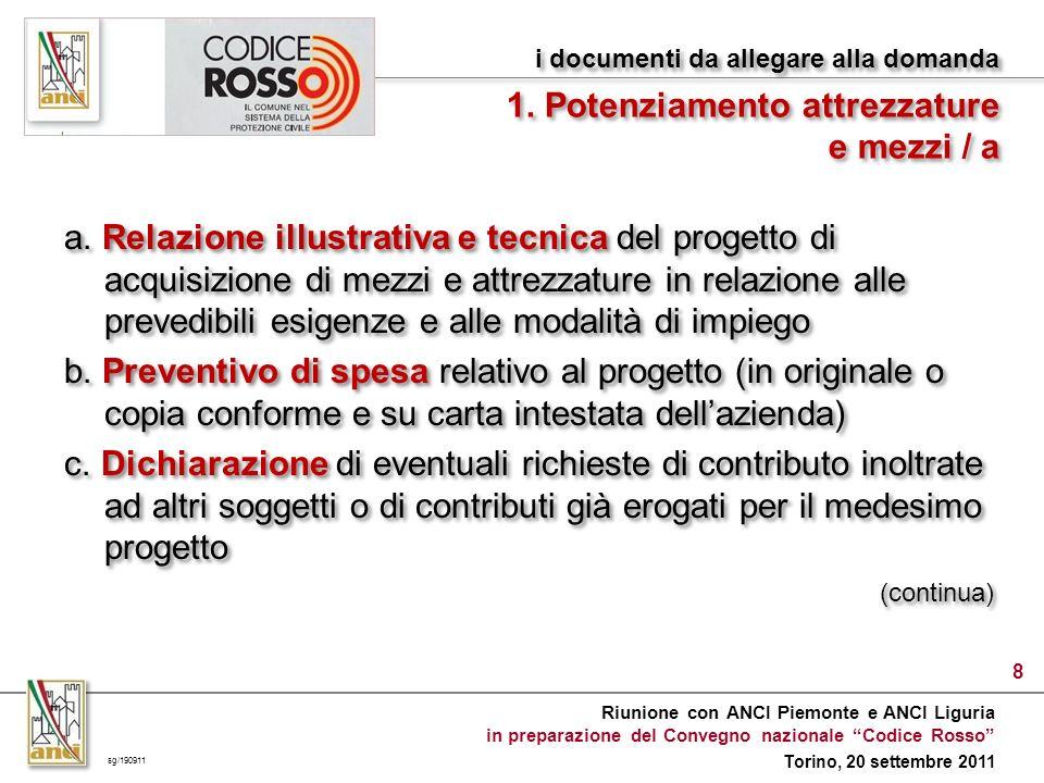 Riunione con ANCI Piemonte e ANCI Liguria in preparazione del Convegno nazionale Codice Rosso Torino, 20 settembre 2011 8 a.