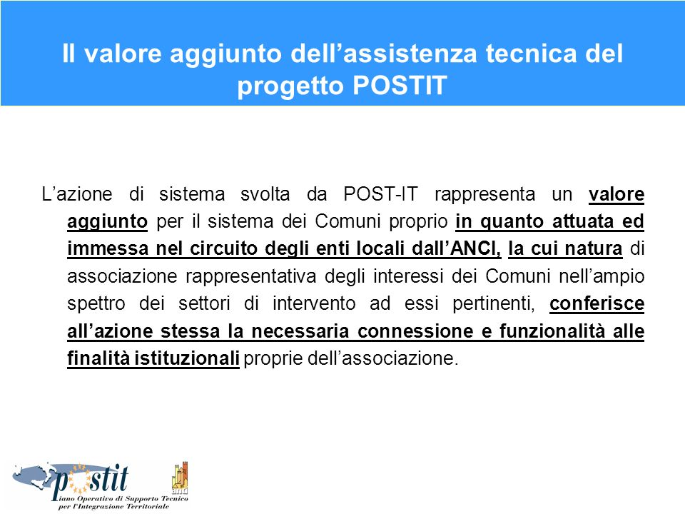 Il valore aggiunto dellassistenza tecnica del progetto POSTIT Lazione di sistema svolta da POST-IT rappresenta un valore aggiunto per il sistema dei C