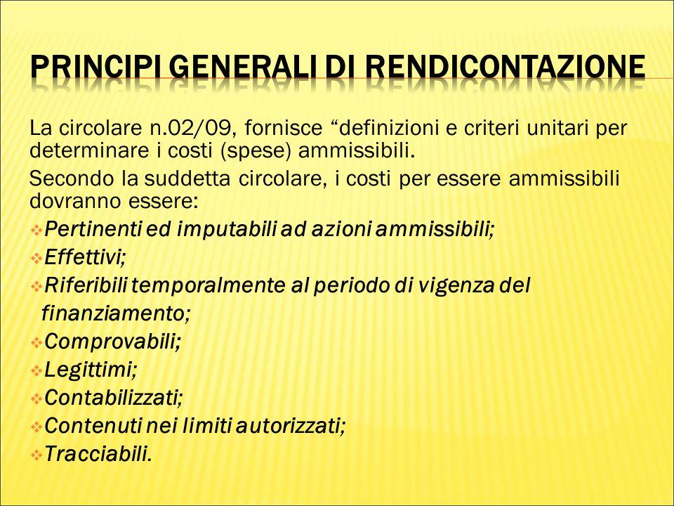 La circolare n.02/09, fornisce definizioni e criteri unitari per determinare i costi (spese) ammissibili.