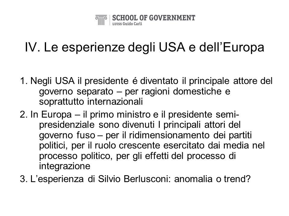 IV. Le esperienze degli USA e dellEuropa 1. Negli USA il presidente é diventato il principale attore del governo separato – per ragioni domestiche e s