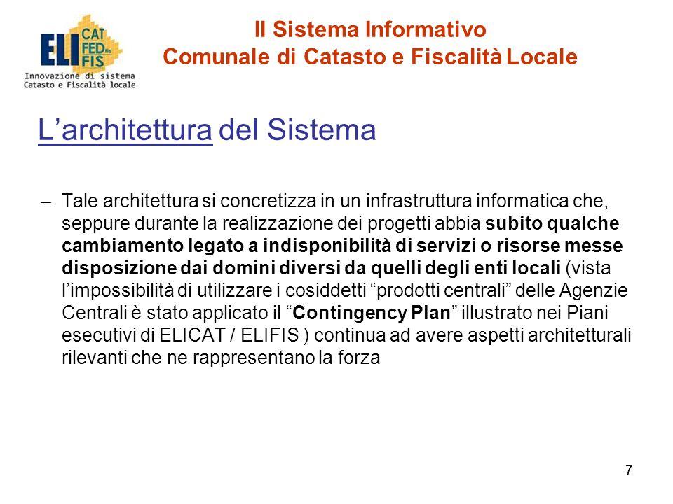 77 Il Sistema Informativo Comunale di Catasto e Fiscalità Locale Larchitettura del Sistema –Tale architettura si concretizza in un infrastruttura info