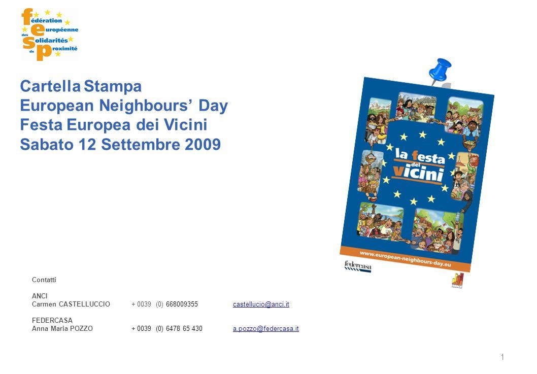 1 Cartella Stampa European Neighbours Day Festa Europea dei Vicini Sabato 12 Settembre 2009 Contatti ANCI Carmen CASTELLUCCIO+ 0039 (0) 668009355 cast